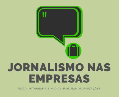 Por que jornalismo nas empresas?